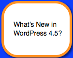 What's New in WordPress 4.5?