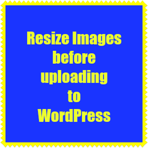 Square image with words Resize Images before uploading to WordPress