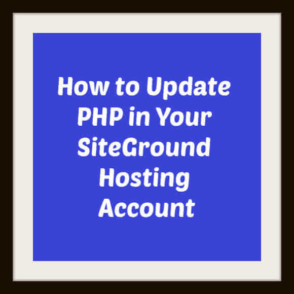 How to Update PHP in your SiteGround Hosting Account